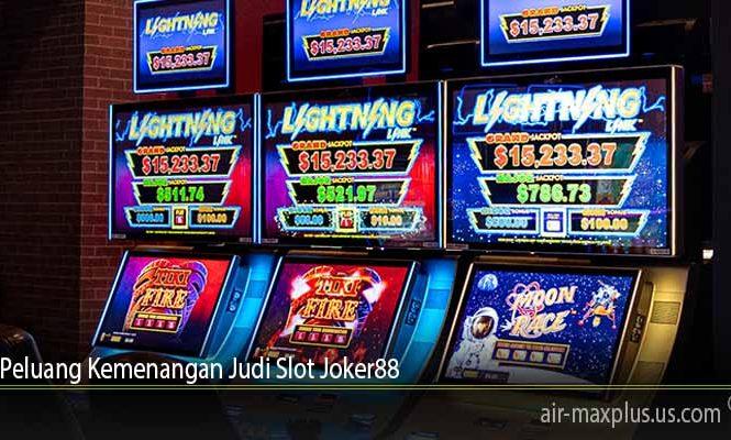 Peluang Kemenangan Judi Slot Joker88
