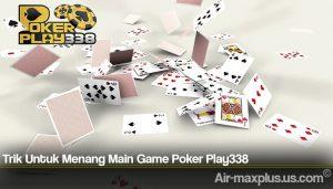 Trik Untuk Menang Main Game Poker Play338