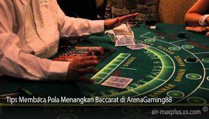 Tips Membaca Pola Menangkan Baccarat di ArenaGaming88