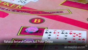 Rahasia Bertaruh Dalam Judi Poker Online